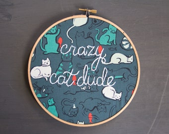 Crazy Cat Dude Embroidery, Gift For Him, Cat Man, Cat Guy, Guy Gift, Cat Guy, Cat Lover Gift, Hoop Art, Embroidery Art, Fiber Art