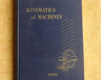 Vintage Science Book - Kinematics of Machines, Rolland T. Hinkle, 1953 Prentice-Hall, 3rd Printing March 1956