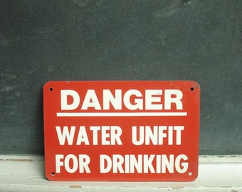 """vintage metal sign """"danger, water unfit for drinking"""", water fountain, bathroom"""