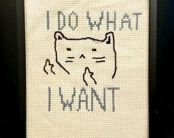I Do What I Want | Cat Cross Stitch