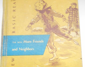 Vintage 1952 Copyright, The New Basic Readers (19-B) The New More Friends And Neighbors, Hardcover Textbook
