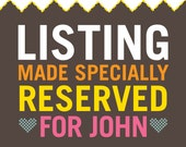 Reserved listing for John - custom Poster