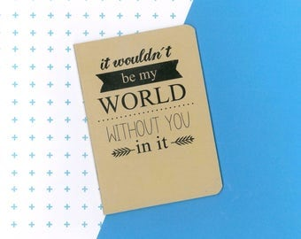 Blair Waldorf quote notebook - It wouldn't be my world without you in it