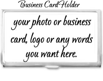 Custom Business Card Holder - Your Photo Words or Logo - Card Case - Business Card Case - Gift Idea - Office Supplies - Credit Card Holder -