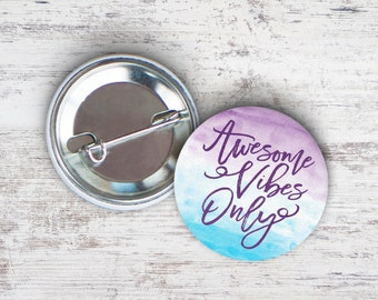 "Awesome Vibes Only 2.25"" Pinback Button"