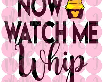 Now Watch Me Whip / Dole Whip Disney SVG DXF PNG Cut File Instant Download Cricut and Silhouette Design for Shirts, Scrapbooks Disney