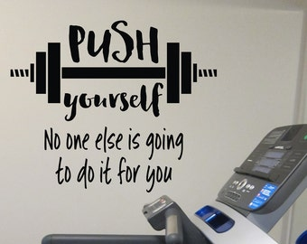 Push yourself No one else is going to do it for you, Workout Room Wall Vinyl, Weight room Exercise room home gym wall art wall decal HH2169