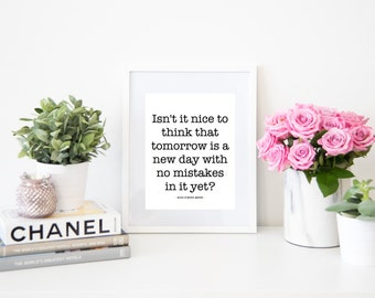 Isn't It Nice to Think that Tomorrow is a New Day with No Mistakes Anne of Green Gables Digital Quote Art Fashion Instant Download Print