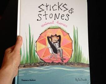 Sticks and Stones, animal homes hardcover book, signed by the author