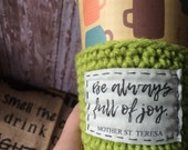 Mother Teresa coffee cozy. Saint quote drink wrap. Unique Catholic gift. Be always full of joy. Gift for coffee lover. St. Teresa cup sleeve