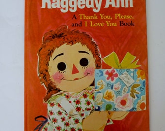 1976 Raggedy Ann: A Thank You, Please, and I Love You Book (Hardcover)