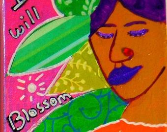 """I Will Blossom  - Miniature Mixed Media - 5"""" x 5"""""""
