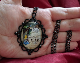 Alice in Wonderland - We're All Mad Here - Pendant / Necklace