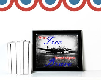 Vintage WWII Fighter Plane We are free because they were brave Digital Download Printable Wall Art