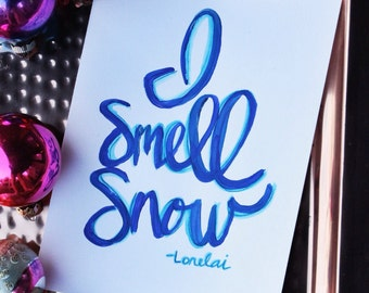 Lorelai Gilmore Quote, I Smell Snow Quote, Caligraphy, Handwritten Quote, Painted Quote, Blue
