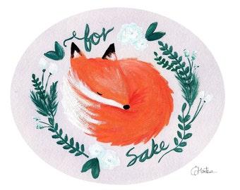 For Fox Sake - 8x10 Fine Art Print