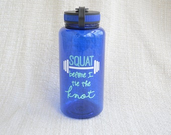Personalized Engagement Gift - Squat Before I Tie The Knot - Workout Water Bottle - Wide Mouth - Gym Bottle - Sweating before Wedding