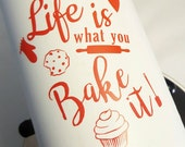Life is what you bake it Kitchenaid Mixer Vinyl Decal