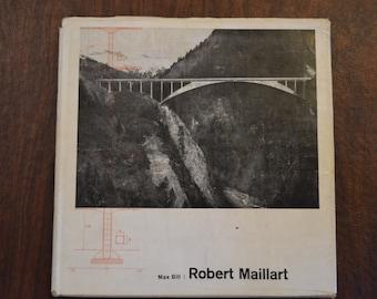 Robert Maillart by Max Bill, 1949 1st Edition