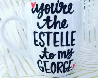 You're the Estelle to my George | Mother's Day gift to mom from daughter or son | Mother Daughter Mother Son Gifts for Mother's Day Seinfeld