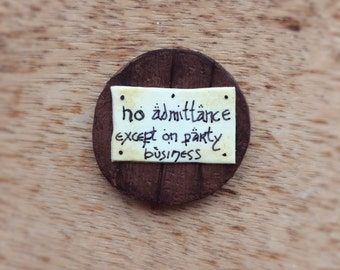 Bilbo's No Admittance Sign Badge