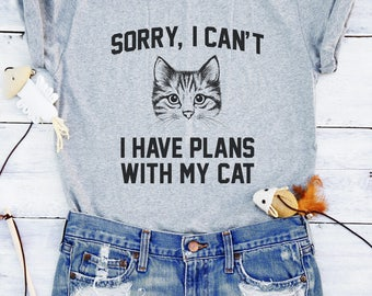 Sorry, I can't I have plans with my cat shirts for women with funny saying cat shirts cat graphic shirts kitty shirts meow shirts tumblr top