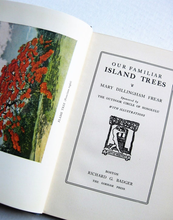 Our Familiar Island Trees by Mary Dillingham Frear. Hawaiian horticulture. Honolulu. Gifts for gardeners. Gorham Press.