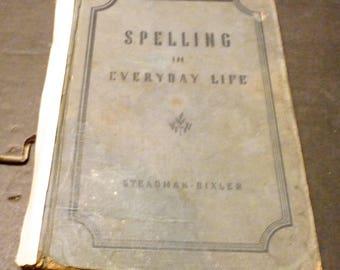 Spelling In Everyday Life - 1940 Textbook- hardcover -publisher Steadman-Bixler