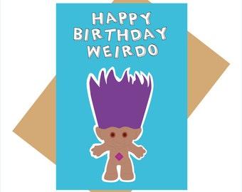 90s greeting card - troll doll -  happy birthday weirdo - funny birthday card