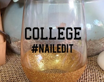 College Graduation Graduation Gift College Nailed It Congrats Grad Gift for Her Stemless Wine Glass Glitter Wine Glass Gift for Daughter