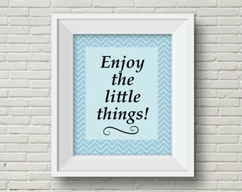 Enjoy the Little Things,Blue Chevron Wall Art,Inspirational Wall Art,Printable Wall Art,Baby Boy Wall Art,Inspirational Quote,Home Decor
