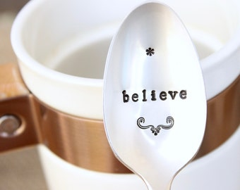 Hand Stamped Spoon - Believe in the Magic - Coffee Tea Ice Cream Soup Cocoa Hot Chocolate - Christmas Spirit Gift