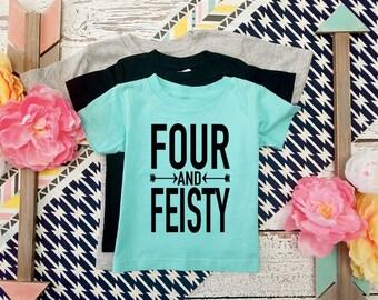 Four and Feisty / Four Birthday Shirt /  I'm Four  / Fourth Birthday shirt