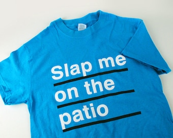 The Smiths t-shirt | 'Slap Me On The Patio'