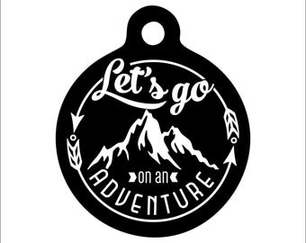 Let's Go On An Adventure Dog Tag, Adventure Pet Tag, Personalized Engraved Pet Tag, Explorer Dog Tag, Hiking Dog Tag, Explore Pet Tag