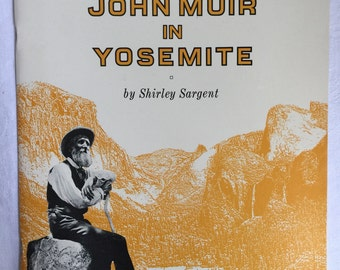 John Muir In Yosemite By Shirley Sargent paper book 1971