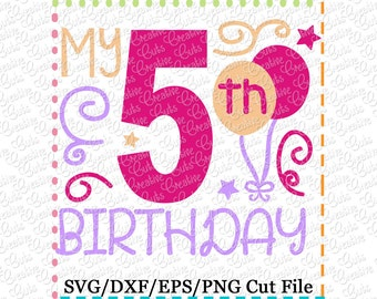 My 5th Birthday SVG Cutting File, 5th birthday cut file, 5th birthday cutting file, fifth birthday svg, fifth birthday cut file