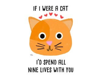 If I Were A Cat I'd Spend All Nine Lives With You Card