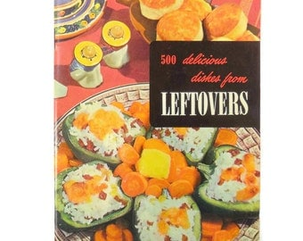 500 Delicious Dishes From Leftovers Culinary Arts Institute Paperback Cookbook Vintage Meal Prep Recipes