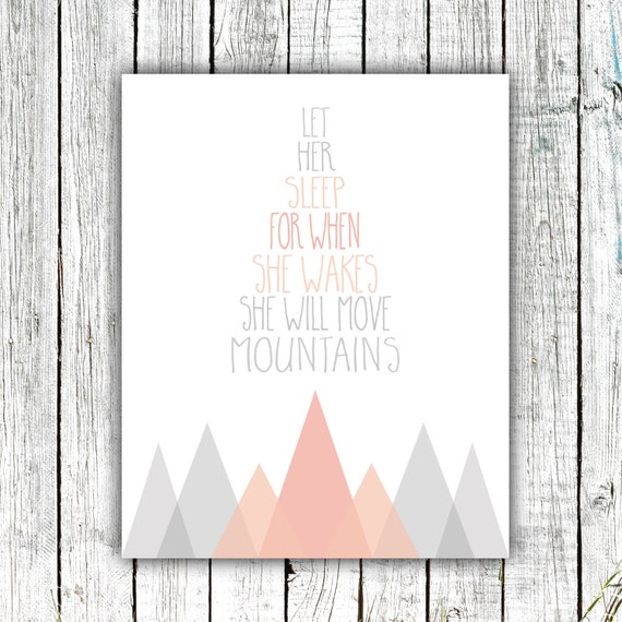 Nursery Wall Art, Let Her Sleep for when She Wakes She will Move Mountains, Baby Girl, Digital Download Size 8x10 #579