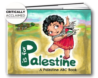 P is for Palestine: A Palestine Alphabet Book - Children's Book with Advance Critical Acclaim (Pre-Order Now - Delivery Summer 2017)
