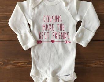 Cousins make the best friends onesie- boy or girl bodysuit