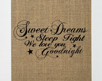 """Burlap sign """"Sweet Dreams, Sleep Tight, We Love You, Goodnight"""" -Rustic Country Shabby Chic Vintage Decor Sign /Baby Girl /Baby Boy /Nursery"""