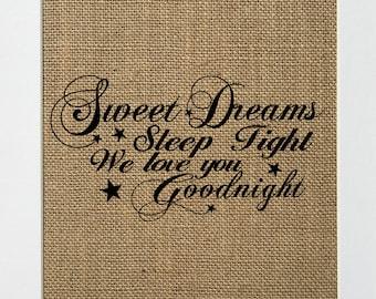 UNFRAMED Sweet Dreams, Sleep Tight, We Love You... / Burlap Print Sign 5x7 8x10 / Rustic Country Vintage Decor Baby Girl Baby Boy Nursery
