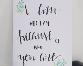 "5"" x 7"" card- I Am because You Are"