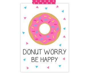 Be Happy Card- Donut Worry Card- Friendship Card- Love Greeting Card- Encouragement Card