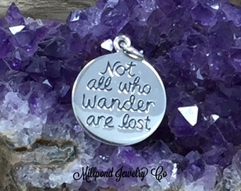 Not All Who Wander Are Lost Charm, World Traveler Charm, Travel Charm, Sterling Silver Charm, PS01576