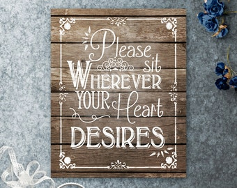 Please Sit wherever your heart desires Printable Wooden Wedding Seating Sign, Printable Wedding Sign, Aisle Decor, Printable Seating Decor