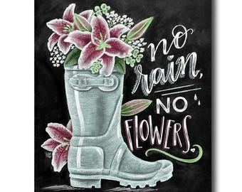 No Rain No Flowers, Spring Art, Lily Art, Chalk Art, Rain Art, Chalkboard Art, Floral Print, Spring Decor, Happy Spring, Rain Boots