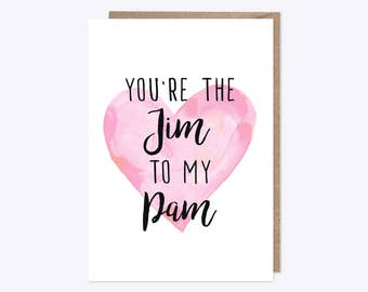 TV Valentines Card | You're the Jim to my Pam | Valentines, Romance, Anniversary | Unoffical